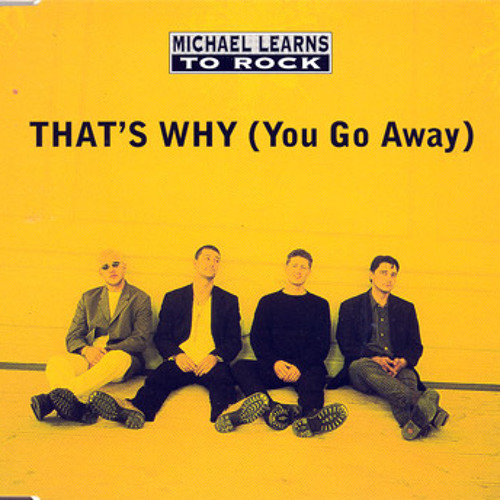 Baixar Michael Learns To Rock - That's Why You Go Away