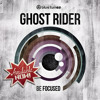Ghost Rider - Be Focused EP