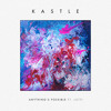 Kastle - Anything's Possible ft. Lotti (Sweater Beats Remix)