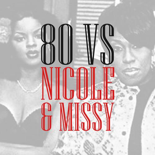 80 vs Nicole & Missy - Make you hot