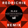3LAU - Bang (Tiesto X RedRichie Remix) [FREE DOWNLOAD]