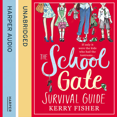 The School Gate Survival Guide, By Kerry Fisher, Read by Sally Orrock
