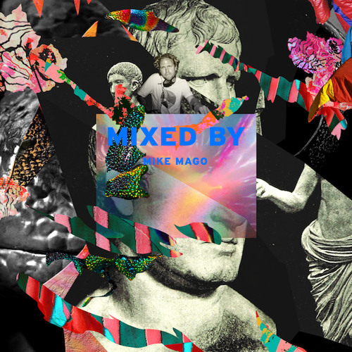 MIXED BY Mike Mago