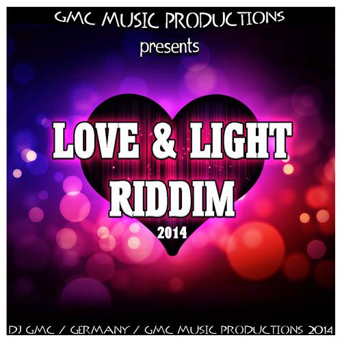 DJ GMC - Love & Light Riddim Version (Demo Mix) [GMC Music Productions]