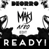 Deorro Vs. MAKJ - READY! (Afro Edit 2k14)