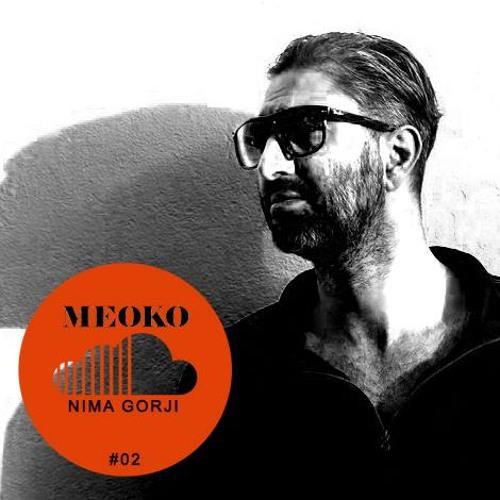 Nima Gorji - MEOKO Soundcloud Exclusive #2