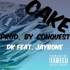 DK Feat. JayBone - Cake [Prod. By Conquest]