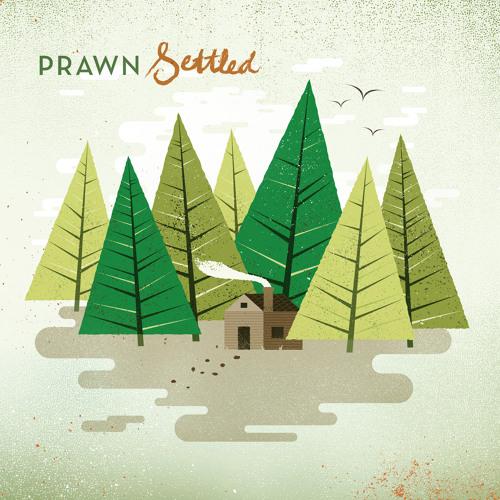 "Prawn - ""Settled"""
