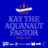 Fvck You feat. Kay the Aquanaut