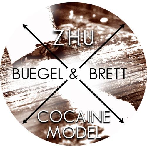 Zhu - Cocaine Model (Buegel & Brett Edit)
