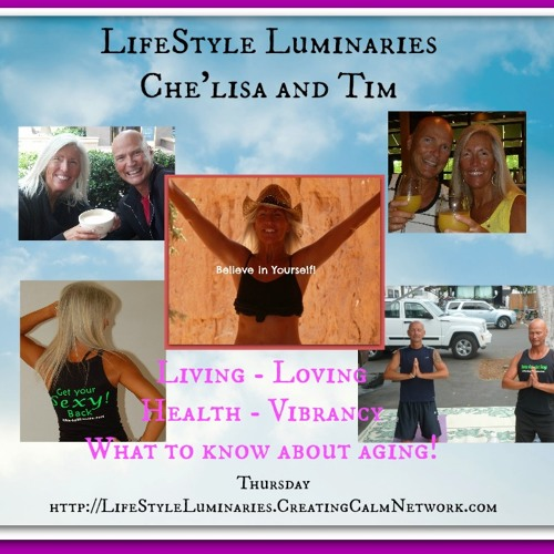 Lifestyle Luminaries with Che'lisa and Time - Aging and Vibrancy