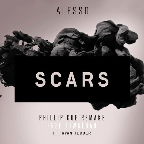 Alesso feat. Ryan Tedder - Scars Of Life (Phillip Cue Remake)