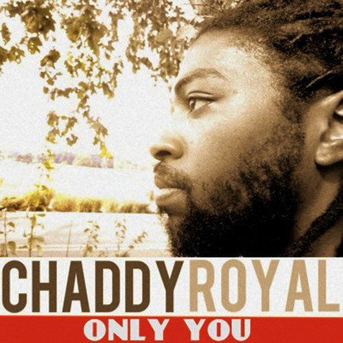 Chaddy Royal-Only You (Beam Down Riddim)