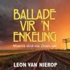 Francois van Rensburg praat met Leon van Nierop oor BALLADE VIR 'N ENKELING
