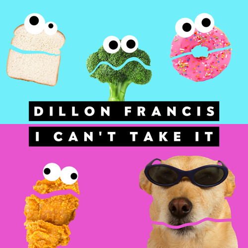 Dillon Francis - I Can't Take It