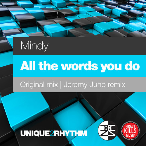 Mindy - All The Words You Do (Jeremy Juno Remix) *Unique 2 Rhythm (UK)*