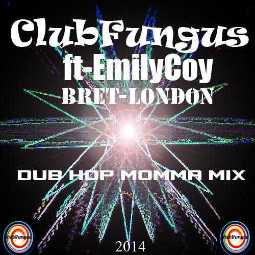 Dub-Hop-Momma-Ft-EmilyCoy-Bret-London(Original)Mix 🎸