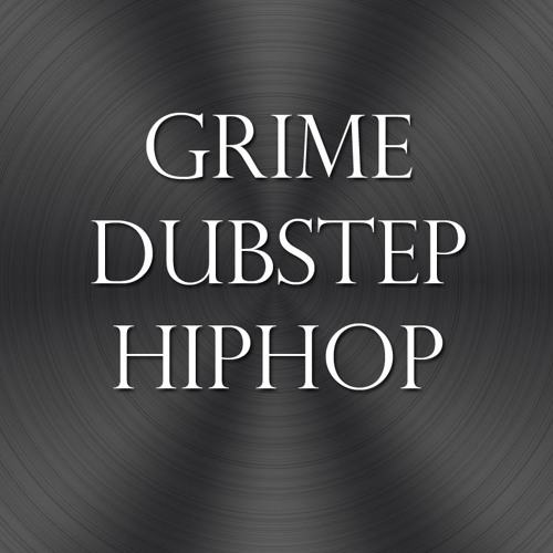 Grime/Dubstep/Hiphop