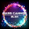 BL3R - Bass Cannon (Original Mix)