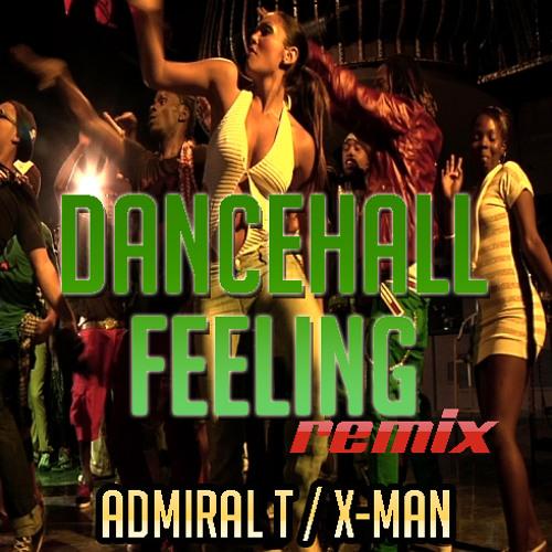 Dancehall Feeling Remix (X-Man & Admiral T)