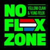 No Flex Zone - Yellow Claw & Yung Felix