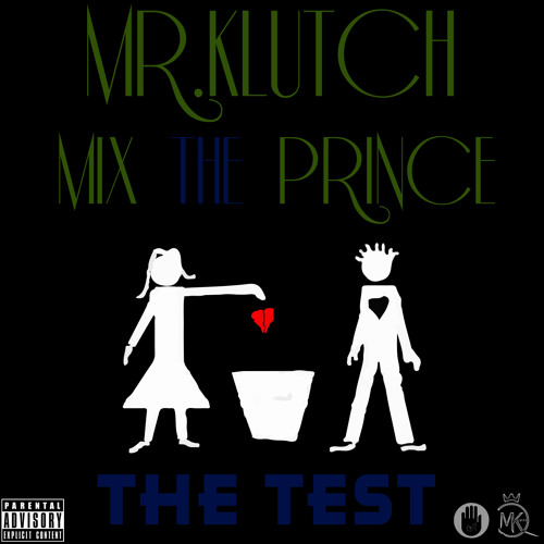 Mr Klutch ft Mix The Prince - The Test (prod. by @therealdhitters) Lyrics Included!