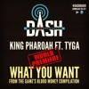 What You Want - King Pharaoh (Ft. Tyga) [PREMIERE] [iTunes Plus]