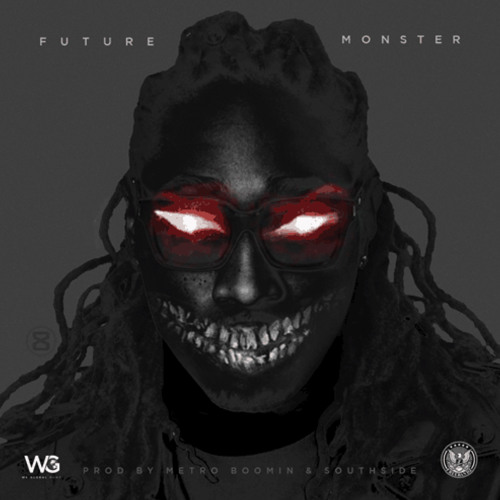 @1FUTURE Monster [Prod. By Metro Boomin & Southside]