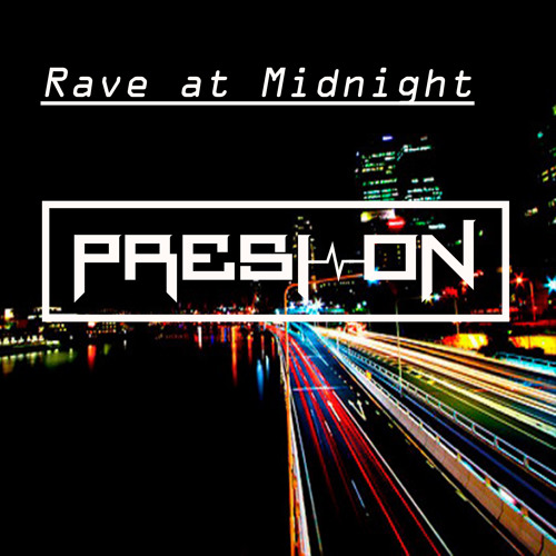 Presi On - Rave In The Midnight (Original Mix)