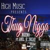 !!NEW!! NEENO - THUG NIGGA (Explicit) Ft. Joel, Eladio, Jozay [High Music]