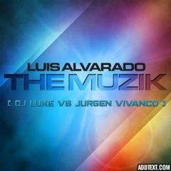 Luis Alvarado - The Muzik Of Israel (Dj Luke Vs Jurgen Vivanco Rework)
