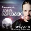 Garmiani Takeover - Mutants Radio With John Dahlback - Show 142