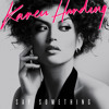 Karen Harding - Say Something