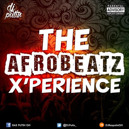 The Afrobeats X'perience mp3 by DjPutin | Dj Putin | Free Listening