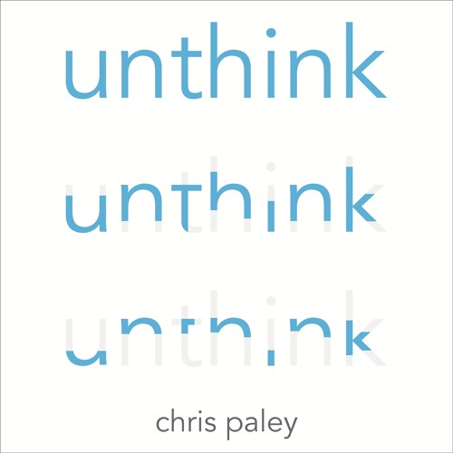 'The mind knows not the reasons of the brain' - UNTHINK by Chris Paley audiobook extract