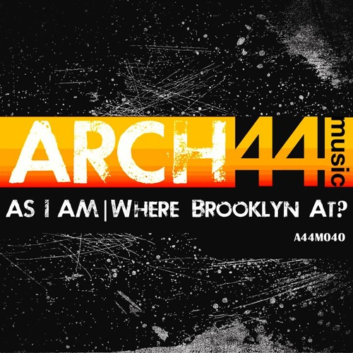 AS I AM - WHERE BROOKLYN AT? OUT NOW