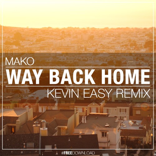 Mako - Way Back Home (Kevin Easy Remix)