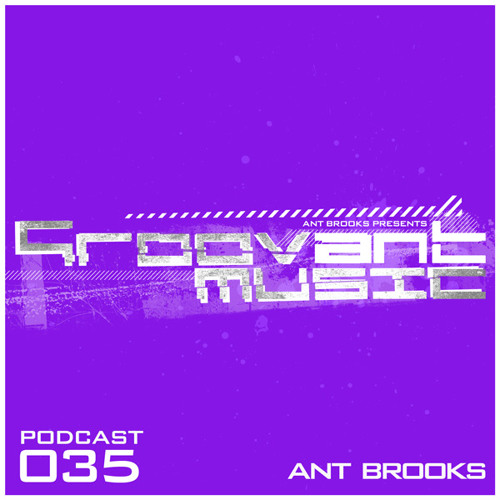 Groovant Podcast 035 with Ant Brooks (Live at Zul, Spain)