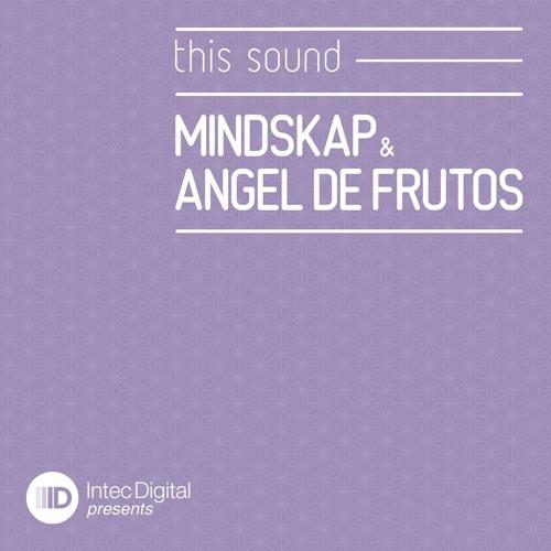 Mindskap & Angel De Frutos - Oh Yes (INTEC)