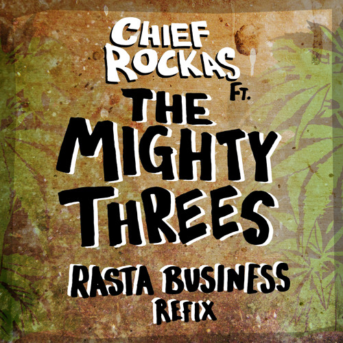 The Mighty Threes - Rasta Buisness (Chief Rockas Refix)((FREE DOWNLOAD))