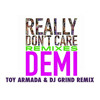 Demi Lovato - Really Dont Care (Toy Armada & DJ GRIND Radio Edit) -- Billboard #1 Dance / Club