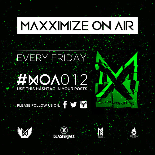 Maxximize On Air - Mixed by Blasterjaxx - Episode #012