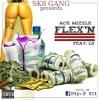 (Unknown Size) Download Lagu FLEX'N - Ace Mizzle feat. LS (Prod. by Phreezy On The Beat & Big-E Eli) Mp3 Gratis