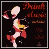 Promo DRINK MUSIC MELODIC
