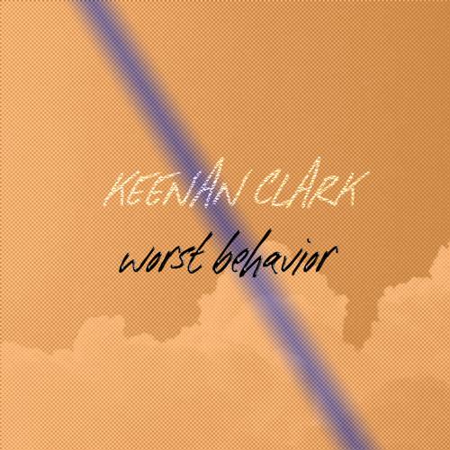 Keenan Clark - Worst Behavior (Remix)