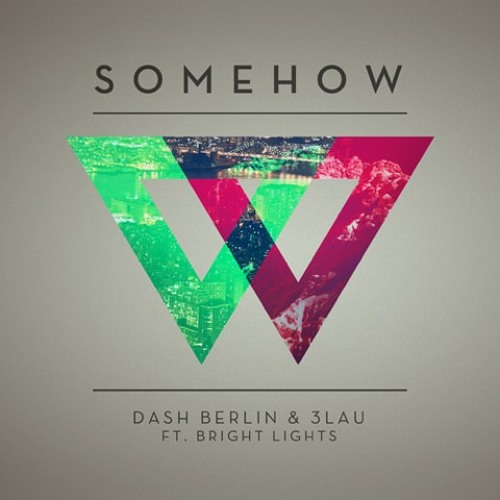 Dash Berlin & 3LAU ft. Bright Lights - Somehow (Hardwell On Air)