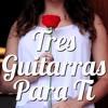 Tres Guitarras Para Ti