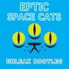 Eptic - Space Cats (Unleax Bootleg)