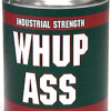 Can Of Whip Ass