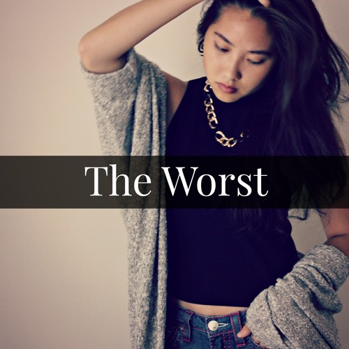 The Worst (Jhene Aiko Cover) - Andrea An